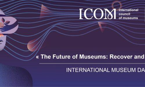 Međunarodni dan muzeja 2021 – Budućnost muzeja: Oporavak i ponovno osmišljavanje